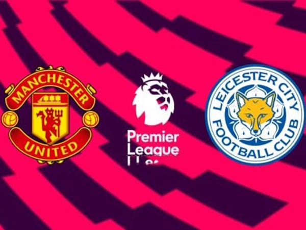 Nhận định Man United vs Leicester, 21h00 ngày 14/9 : Quỷ đỏ nổi giận