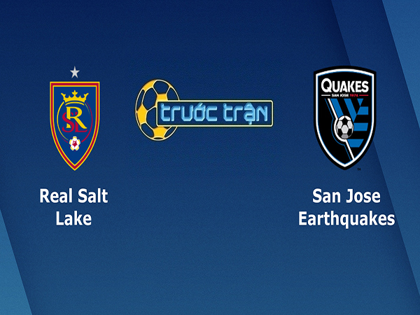 Nhận định Real Salt Lake vs San Jose