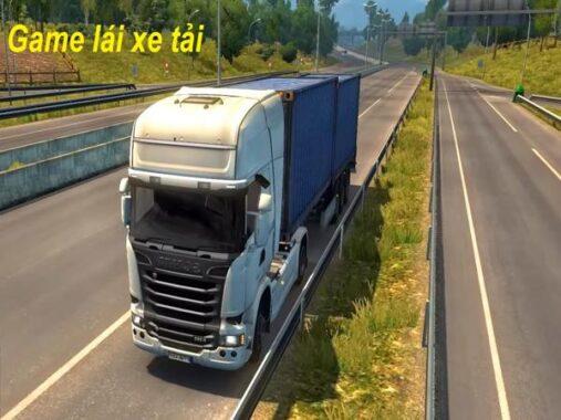 Top 3 tựa game lái xe tải hay nhất hiện nay