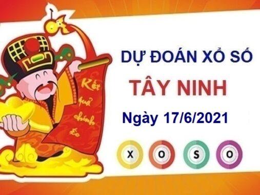 Dự đoán XSTN ngày 17/6/2021 chốt lô số đẹp đài Tây Ninh hôm nay